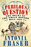Book - Perilous Question: The Drama of the Great Reform Bill 1832
