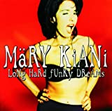 Mary Kiani Long Hard Funky Dreams