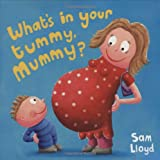 What's in Your Tummy Mummy?by Sam Lloyd