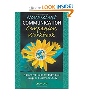 Nonviolent Communication Companion Workbook: A Practical Guide for Individual, Group or Classroom Study (Nonviolent Communication Guides)