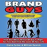 Brand Guys | Bill Vernick,Claire Farber