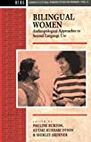img - for Bilingual Women: Anthropological Approaches to Second Language Use (Cross Cultural Perspectives on Women) book / textbook / text book