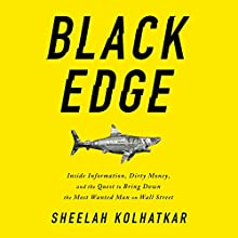 Black Edge: Inside Information, Dirty Money, and the Quest to Bring Down the Most Wanted Man on Wall Street Audiobook by Sheelah Kolhatkar Narrated by Kaleo Griffith