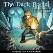 The Dark Portal: The Gryphon Chronicles, Book 3 | E. G. Foley
