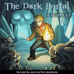 The Dark Portal: The Gryphon Chronicles, Book 3 | [E. G. Foley]