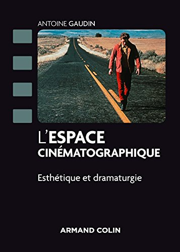L'espace cinématographique : Esthétique et dramaturgie (Cinéma / Arts Visuels)
