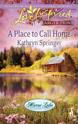 Image for A Place to Call Home (Steeple Hill Love Inspired (Large Print))