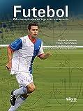 Futebol. Ciências Aplicadas ao Jogo e ao Treinamento - 9788576553434