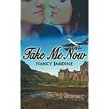 Take Me Nowby Nancy Jardine