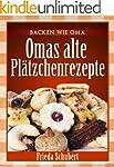 Plätzchen und Kekse backen: Omas alte...