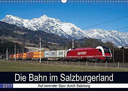 die-bahn-im-salzburgerlandat-version-wandkalender-2017-din-a3-quer-eisenbahnmotive-aus-salzburg-mona