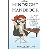 The Hindsight Handbook: ...Everything I wish I'd known about starting an online businessby Tracey Phillips