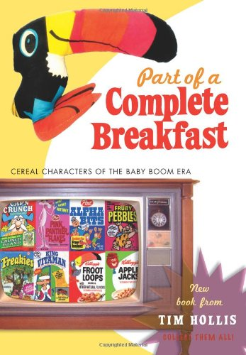 Part Of A Complete Breakfast: Cereal Characters Of The Baby Boom Era