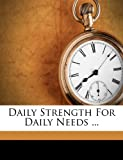 Daily Strength For Daily Needs ...