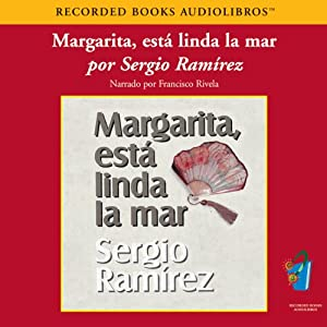Margarita, Esta Linda la Mar (Texto Completo) [Margarita, How Beautiful the Sea] Audiobook