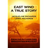 East Wind A True Story ~ Jacqueline Richards