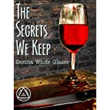 The Secrets We Keep: A Letty Whittaker 12 Step Mystery (Suspense with a Dash of Humor)