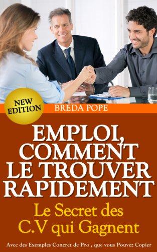 Couverture du livre COMMENT TROUVER RAPIDEMENT UN EMPLOI (Le Secret des C.V. qui Gagnent )
