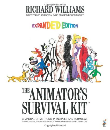 The Animator's Survival Kit, Expanded Edition: A Manual of Methods, Principles and Formulas for Classical, Computer, Games, Stop Motion and Internet Animators