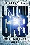 Il Protocollo GRB: L'Angelo della Prima Genesi, vol.1
