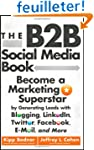 The B2B Social Media Book: Become a M...