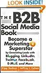 The B2B Social Media Book: Become a M...
