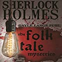 Sherlock Holmes and the Folk Tale Mysteries, Book 1 Audiobook by Gayle Lange Puhl Narrated by James Young