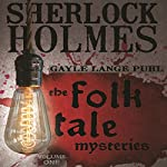 Sherlock Holmes and the Folk Tale Mysteries, Book 1 | Gayle Lange Puhl