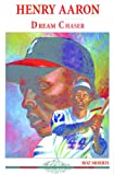 Henry Aaron: Dream Chaser (Alabama Roots)