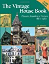 The Vintage House Book: Classic American Homes 1880-1980