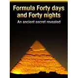 Formula Forty days and Forty nights ~ Jeremy Brown