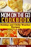 img - for Mom On The Go Cookbook: Holiday and Chilly Weather Recipes book / textbook / text book