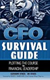 img - for CFO Survival Guide : Plotting the Course to Financial Leadership (Hardcover)--by Catherine A. Stenzel [2004 Edition] book / textbook / text book