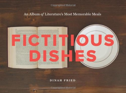 Fictitious Dishes: An Album of Literature's Most