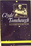 Clyde Tombaugh: Discoverer of Planet Pluto (0816513171) by Levy, David H.