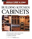 img - for By Udo Schmidt Building Kitchen Cabinets (Taunton's Build Like a Pro) [Paperback] book / textbook / text book