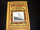 img - for The Sinking of the Titanic and Great Sea Disasters: Thrilling Stories of Survivors with Photographs and Sketches book / textbook / text book