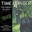 Time Hunter 1: The Cabinet of Light Audiobook by Daniel O'Mahony Narrated by Terry Molloy