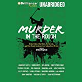 img - for Murder in the Rough: Original Tales of Bad Shots, Terrible Lies, and Other Deadly Handicaps from Today's Great Writers book / textbook / text book