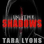 In the Shadows   Tara Lyons