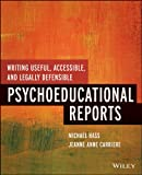 Writing Useful, Accessible, and Legally Defensible Psychoeducational Reports