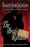 The Bride Ransom (Civil War Brides Series Book 4)