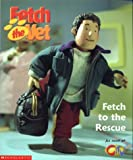 img - for Fetch to the Rescue (Fetch the Vet) by Stephen Thraves (2000-09-15) book / textbook / text book