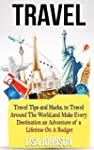 Travel: Travel Tips and Hacks, To Tra...