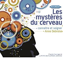 Les mystères du cerveau: Connaître et soigner | Livre audio Auteur(s) : Anne Debroise Narrateur(s) : Frédéric Kneip