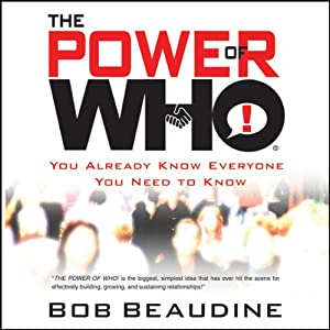 The Power of Who: You Already Know Everyone You Need To Know | [Bob Beaudine]