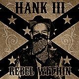 Rebel Within (Parental Advisory) ~ Hank Williams III