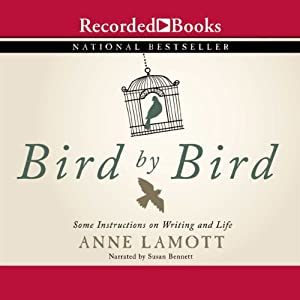 Bird by Bird: Some Instructions on Writing and Life Audiobook by Anne Lamott Narrated by Susan Bennett