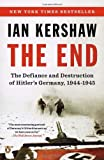 The End: The Defiance and Destruction of Hitler's Germany, 1944-1945 (0143122134) by Kershaw, Ian
