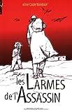Les Larmes de l'assassin (French Edition) (2747007758) by Bondoux, Anne-Laure